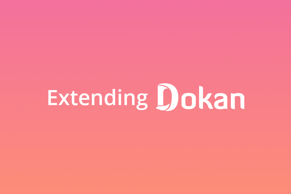 Extending Dokan – Part 1: Adding a Custom Settings Tab